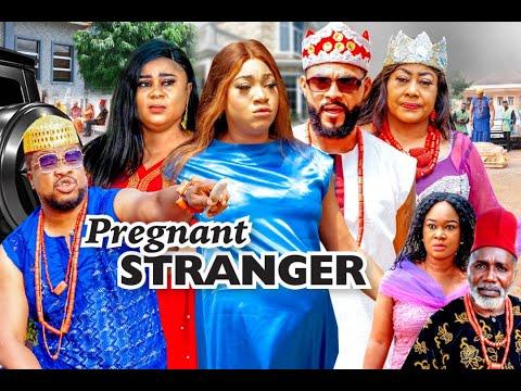 PREGNANT STRANGER SEASON 8 - (Latest Movie)   2021 Latest Nigerian Nollywood Movie