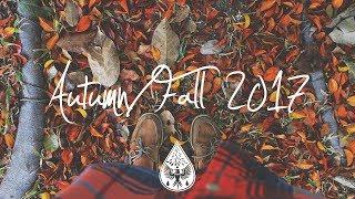 Indie/Indie-Folk Compilation - Autumn/Fall 2017 (1½-Hour Playlist)
