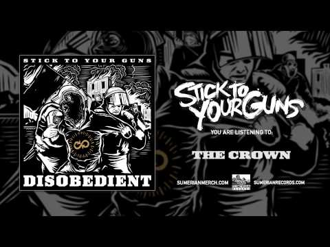 Stick To Your Guns - The Crown lyrics