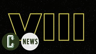 Star Wars: Episode VIII Title Won't Be Revealed for a While   Collider News by Collider
