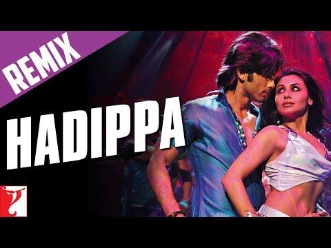 Download Remix: Hadippa Song (with End Credits) - Dil Bole Hadippa | Shahid | Rani | Mika | Sunidhi hd file 3gp hd mp4 download videos