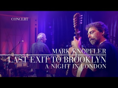 Mark Knopfler - Last Exit To Brooklyn (A Night In London | Official Live Video)