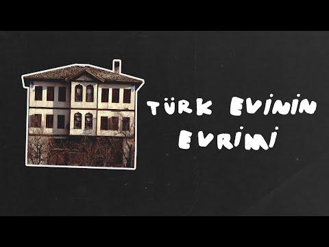"""""""Türk Evi'nin Evrimi"""""""