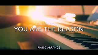 Video You Are The Reason / Calum Scott (Piano cover) MP3, 3GP, MP4, WEBM, AVI, FLV Agustus 2018