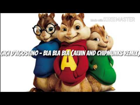 Gigi D'Agostino - Bla Bla Bla (Alvin And Chipmunks Remix)