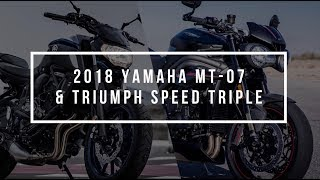 7. BikeSocial Full Chat | 2018 Yamaha MT-07 and Triumph Speed Triple