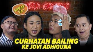 Video [MEJA GUNJING] - CURHATAN BAILING KE JOVI ADHIGUNA MP3, 3GP, MP4, WEBM, AVI, FLV November 2018