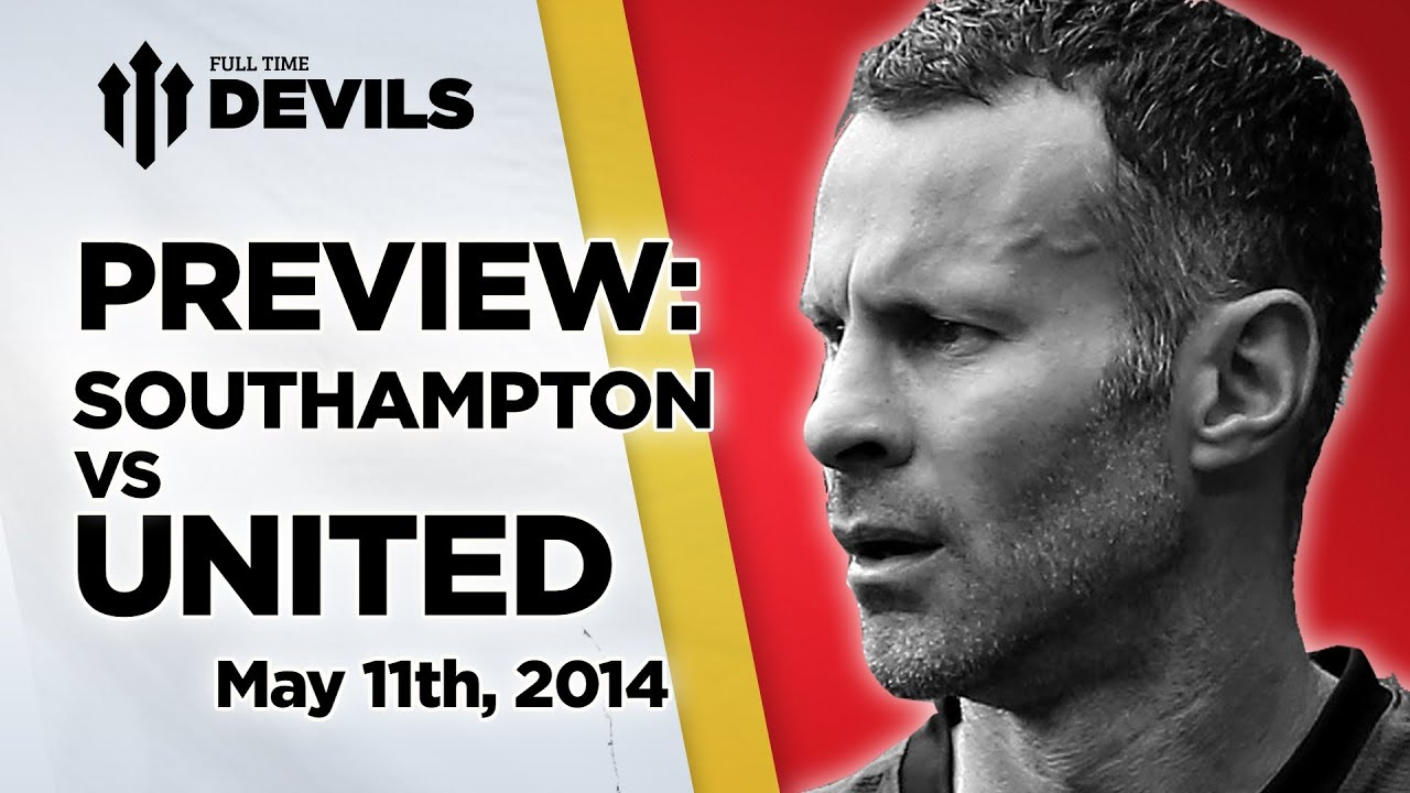 'My Favourite Giggs Moment is…?'   Southampton vs Manchester United   PREVIEW