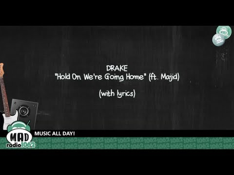 hold on lyrics - Drake - Hold On We're Going Home (ft. Majid) For more music, click to SUBSCRIBE! http://www.youtube.com/user/1062madradio?feature=mhee LIKE us on Facebook ht...