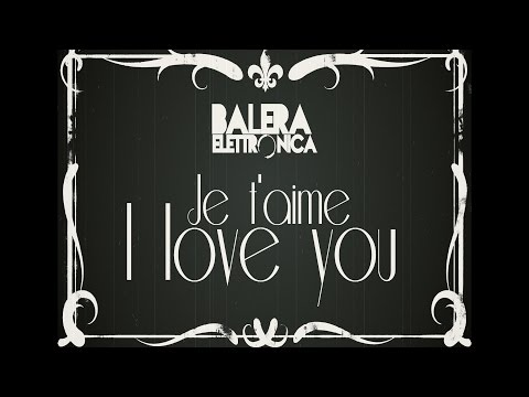 Balera Elettronica - Je t aime I love you