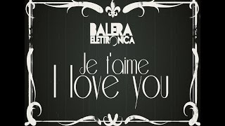 video Je t'aime I love you Balera Elettronica
