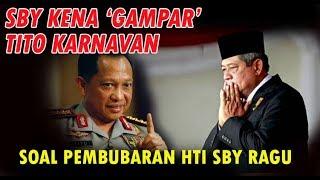 Video AKHIRNYA ....SBY Kena 'Gampar' dari Tito Karnavan Soal Pembubaran HTI, MP3, 3GP, MP4, WEBM, AVI, FLV Agustus 2017