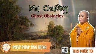 Ma Chướng (Ghost Obstacles) - English Subtitle - Thầy Thích Phước Tiến