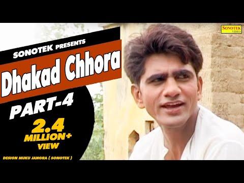 Video Dhakad Chhora - Part 4   धाकड़ छौरा    Uttar Kumar, Suman Negi    Haryanvi Full Movies download in MP3, 3GP, MP4, WEBM, AVI, FLV January 2017