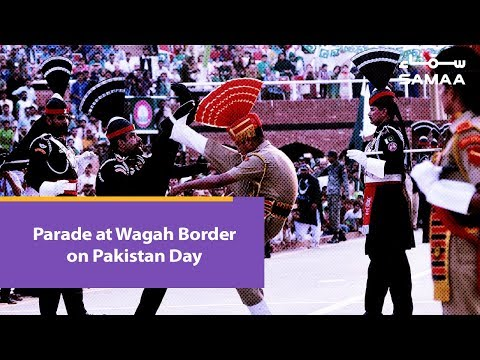 Parade at Wagah Border on Pakistan Day | SAMAA TV | 23 March 2019