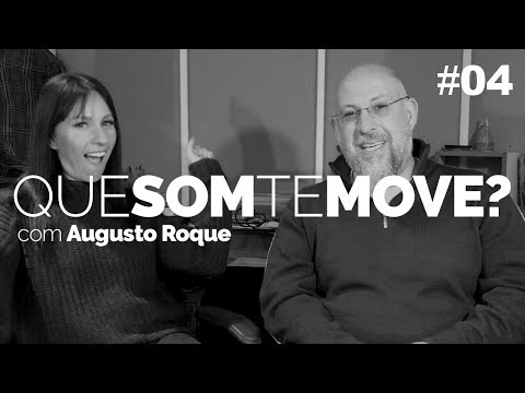 Que Som Te Move? Augusto Roque