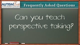 Can You Teach Perspective Taking to Individuals with Autism?