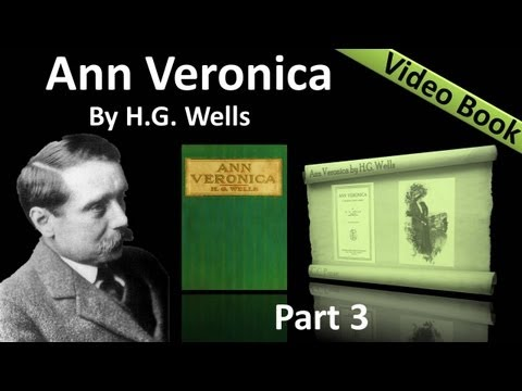 Part 3 - Ann Veronica Audiobook by H. G. Wells (Chs 08 -10)