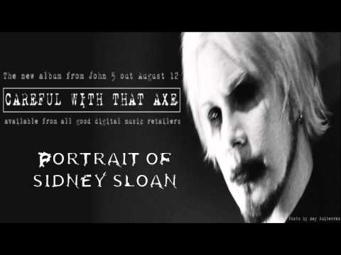 JOHN 5 - Portrait Of Sidney Sloan
