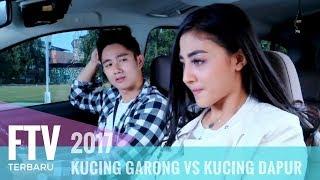 Video FTV Kenny Austin & Margin Wiheerm | Kucing Garong Vs Kucing Dapur MP3, 3GP, MP4, WEBM, AVI, FLV Desember 2018