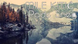 Mile Kitić - Pade sneg (MM remix 2015)