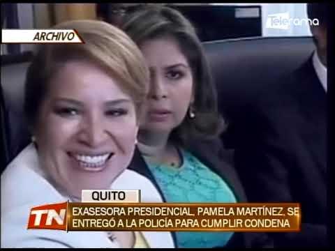 Exasesora presidencial Pamela Martínez, se entregó a la policía para cumplir condena