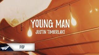 Video Justin Timberlake - Young Man (Lyrics / Lyric Video) MP3, 3GP, MP4, WEBM, AVI, FLV September 2018