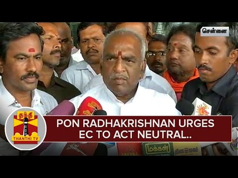 Pon-Radhakrishnan-urges-Election-Commission-to-act-Neutral-ThanthI-TV