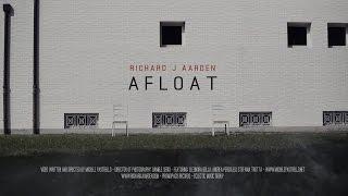 Richard J Aarden - Afloat (Official Video)