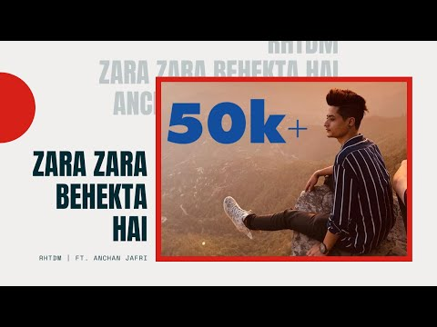 Zara Zara Behekta Hai Cover Song [Cover 2019] RHTDM | ft. Anchan Jafri