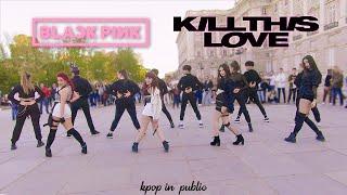 Video [KPOP IN PUBLIC CHALLENGE] BLACKPINK - Kill This Love || Dance cover By PONYSQUAD MP3, 3GP, MP4, WEBM, AVI, FLV April 2019