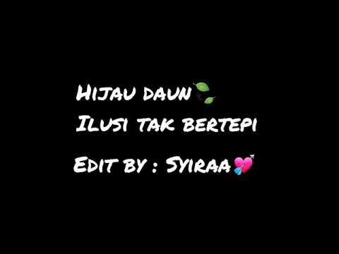 Download Video Ilusi Tak Bertepi - Hijau Daun Lyrics