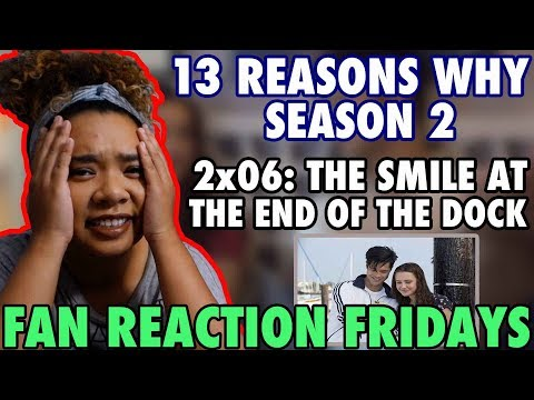 "13 Reasons Why Season 2 Episode 6: ""The Smile at the End of the Dock"" Reaction & Review 
