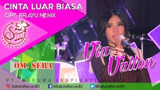 Via Vallen - Cinta Luar Biasa - OM.SERA ( Official Music Video)