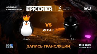 Kinguin vs Final Tribe, EPICENTER XL EU, game 3 [Maelstorm, Lum1Sit]