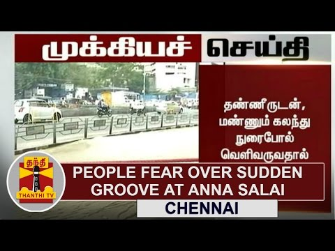 People-Fear-Over-Sudden-Groove-at-Anna-Salai-Thanthi-TV