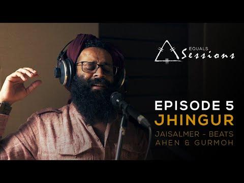 Jhingur - Jaisalmer Beats, Ahen & Gurmoh | Equals Sessions - Episode 5