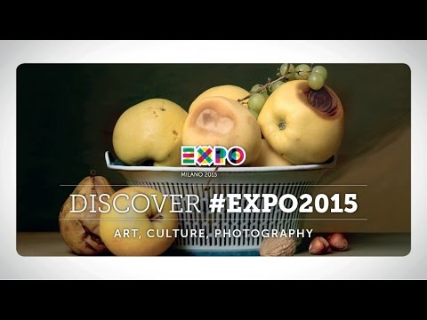 DISCOVER #EXPO2015 | ART, CULTURE, PHOTOGRAPHY