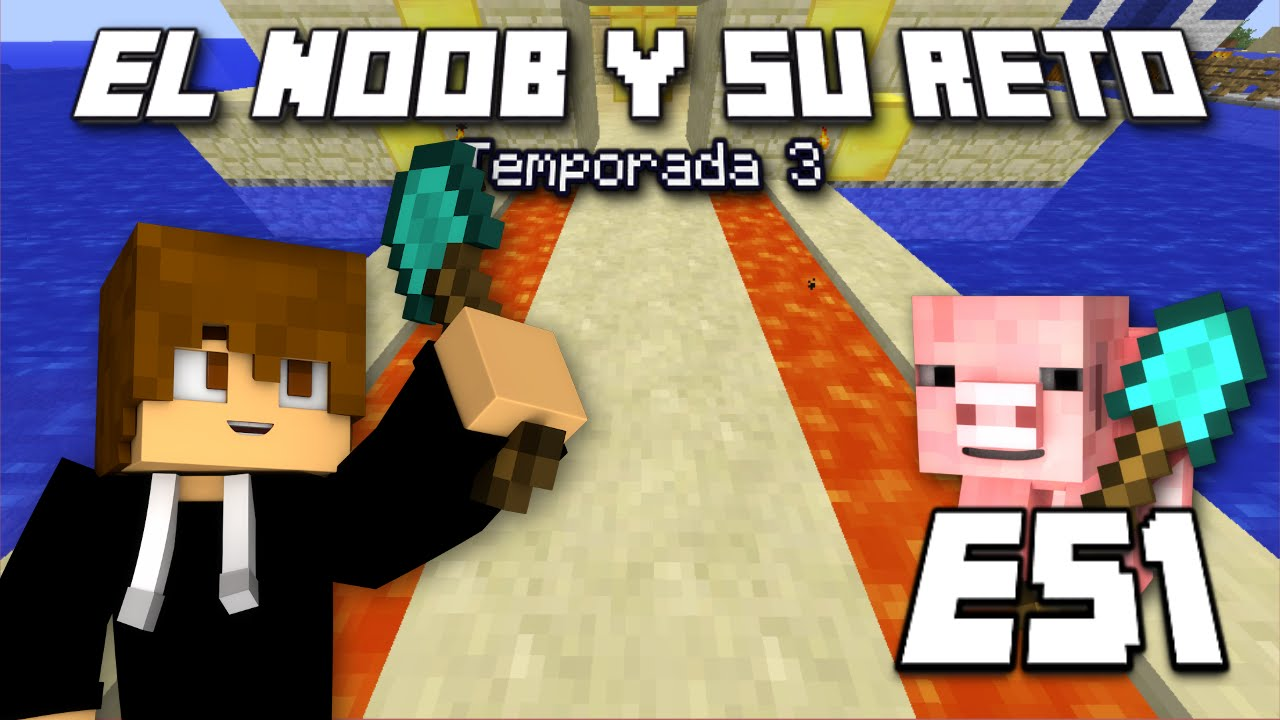 MAGMA Y ORO!!! – E51 El Noob y su Reto 3 – [LuzuGames]