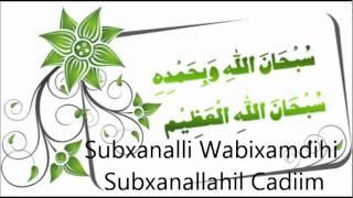 Fadliga: Subxanallahi Wabixamdihi Subxanallahil Cadiim