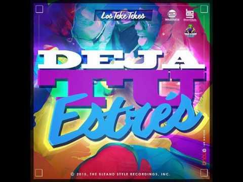 LOS TEKE TEKE - DEJA TU ESTRES ( OFFICIAL AUDIO )