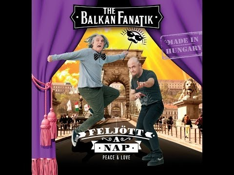 balkan - A Balkan Fanatik első singleje 2014-ben. Videoklip megtekinthető itt! http://youtu.be/Op6_-eEowA0 ©℗ The Balkan Fanatik Szerzői kiadás 2014 FANATIK PRODUCTIO...