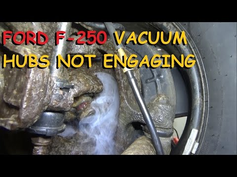 Ford F250 4x4 - Vacuum Hubs NOT Engaging