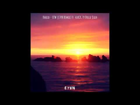 Khalid - OTW (E7VN Remix) Ft. 6LACK, Ty Dolla $ign [FREE DOWNLOAD]
