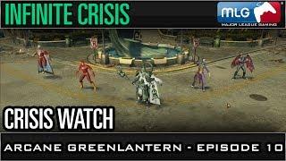 Arcane Green Lantern - Ep 10 - Crisis Watch