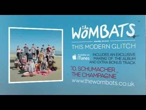 10 Schumacher The Champagne - The Wombats Album Preview