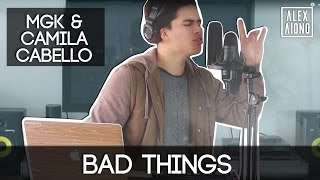 Video Bad Things by MGK with Camila Cabello | Alex Aiono Cover download in MP3, 3GP, MP4, WEBM, AVI, FLV Mei 2017
