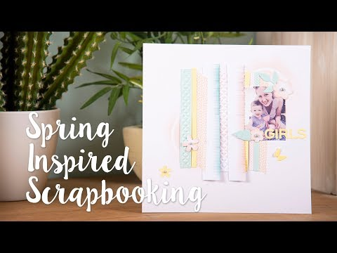 How to Make Spring Inspired Scrapbooking - Sizzix