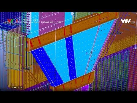 Phim tài liệu: BIM - Xây dựng thông minh (Tekla cut)