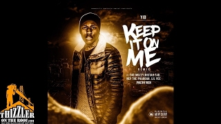 YID ft. E-40, Mozzy, Mistah FAB, Nef The Pharaoh, Lil Yee, Philthy Rich - Keep It On Me (Remix)